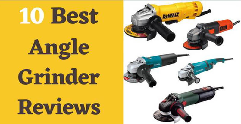 Reviews Of 10 Best Angle Grinder  In This Year