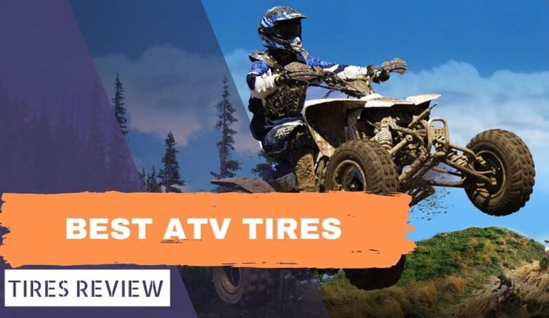 Reviews Of 10 Best ATV Tires For Your Car